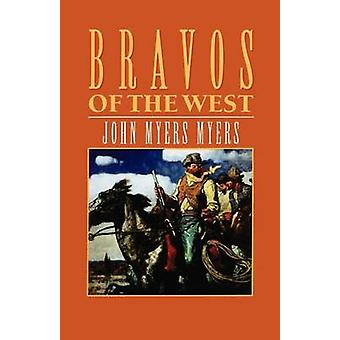 Bravos of the West by Myers & John Myers