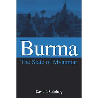 Burma The State of Myanmar by Steinberg & David L.