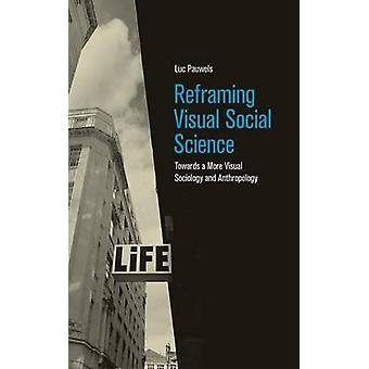 Reframing visuele Social Science door Pauwels & Luc