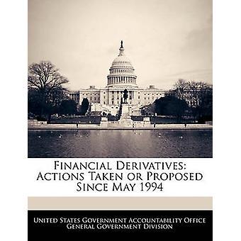 Financiële derivaten acties genomen of voorgestelde sinds mei 1994 door de Amerikaanse regering verantwoording