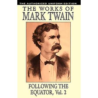 Following the Equator Vol.2 The Authorized Uniform Edition by Twain & Mark