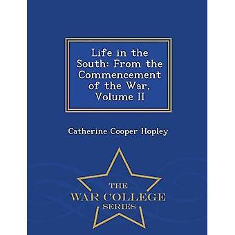 Leben im Süden vom Beginn des Krieges Volume II War College Serie von Hopley & Catherine Cooper