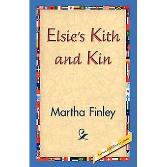 Elsies Kith and Kin by Finley & Martha