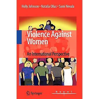 Våld mot kvinnor ett internationellt perspektiv av Johnson & Holly
