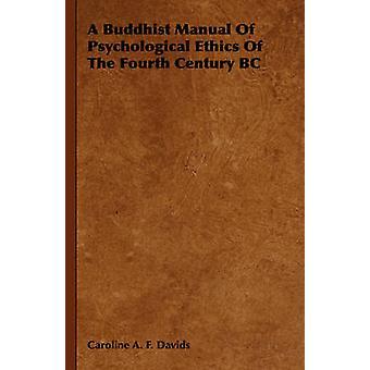 Un manuel de bouddhiste de déontologie psychologique de l'IVe siècle avant J.-C. par Davids & Caroline A. F.