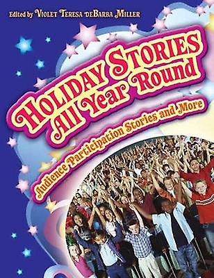 Holiday Stories All Year Round Audience Participation Stories and More by Miller & violet