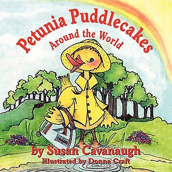 Pétunia Puddlecakes dans le monde entier par Cavanaugh & Susan