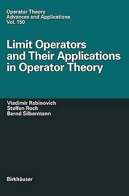 Limit Operators and Their Applications in Operator Theory by Rabinovitch & Vladimir