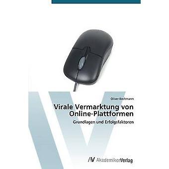Virale Vermarktung Von OnlinePlattformen by Bechmann Oliver