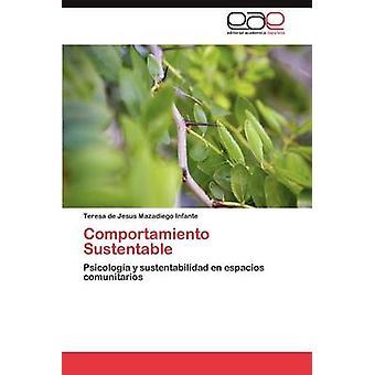 Comportamiento Sustentable door Mazadiego Infante & Teresa De Jesus