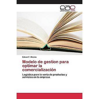 Modelo de gestion para optimar la comercializacin by Mesas Edison F.