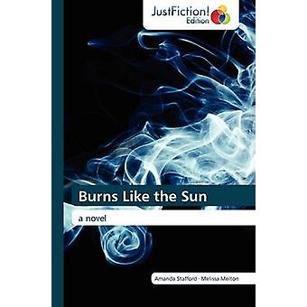 Burns Like the Sun by Stafford & Amanda
