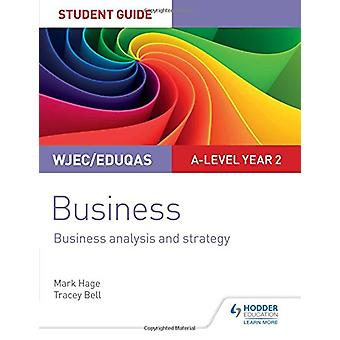 WJEC/Eduqas A-level Year 2 Business Student Guide 3 - Business Analysi