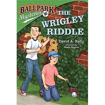 The Wrigley Riddle by David A Kelly - Mark Meyers - 9780307977762 Book