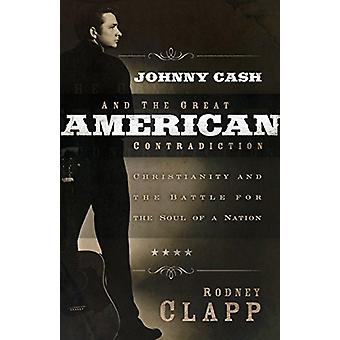 Johnny Cash and the Great American Contradiction - Christianity and th