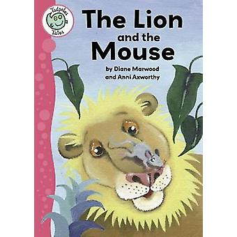The Lion and the Mouse by Diane Marwood - Anni Axworthy - 97807787790