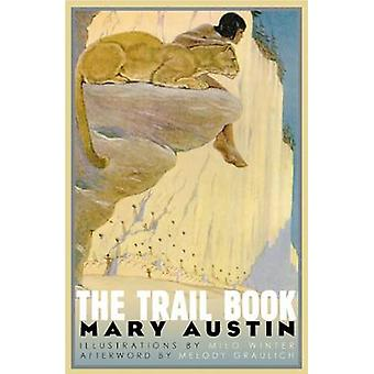 The Trail Book by Mary Austin - Milo Winter - 9780874175882 Book