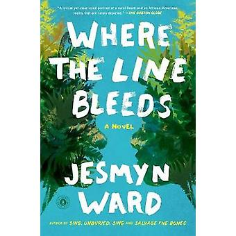 Where the Line Bleeds by Jesmyn Ward - 9781501164330 Book