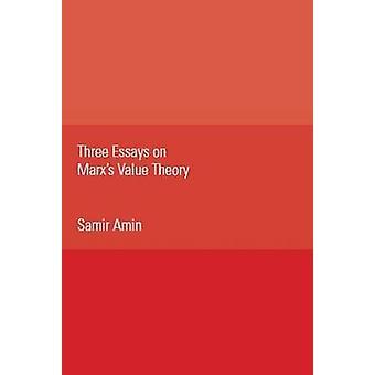 Three Essays on Marx's Value Theory by Samir Amin - 9781583674246 Book