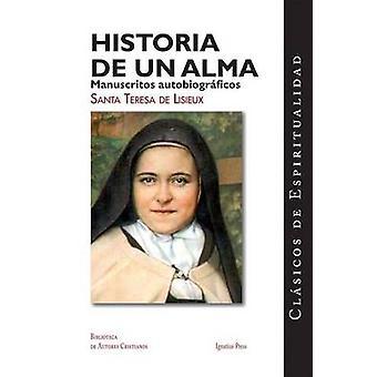 Historia de un Alma - Manuscritos Autobiograficos de Santa Teresa de L