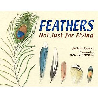 Feathers - Not Just for Flying by Melissa Stewart - 9781580894319 Book