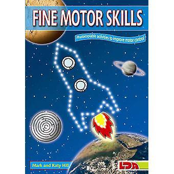 Fine Motor Skills - Photocopiable Activities to Improve Motor Control