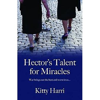Hector's Talent for Miracles by Kitty Harri - 9781870206815 Book