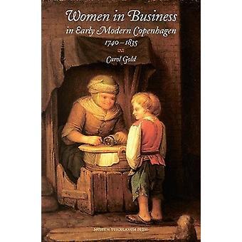 Women in Business in Early Modern Copenhagen 1740-1835 by Carol Gold