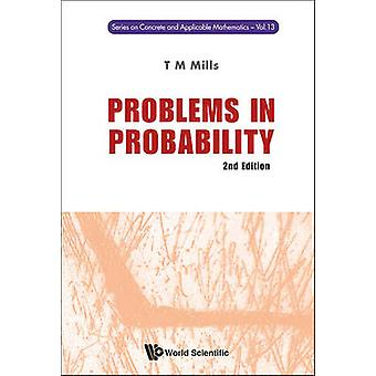 Problems in Probability (2nd edition) by T. M. Mills - 9789814551458