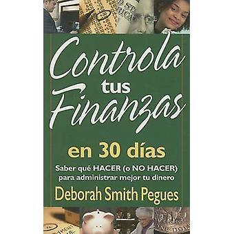 Controla Tus Finanzas en 30 Dias by Deborah Pegues - 9780825416026 Bo
