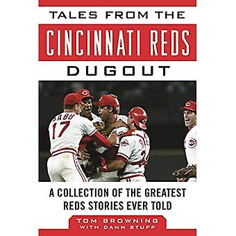 Tales from the Cincinnati Reds Dugout: A Collection of the Greatest Reds Stories Ever Told (Tales from the Team)