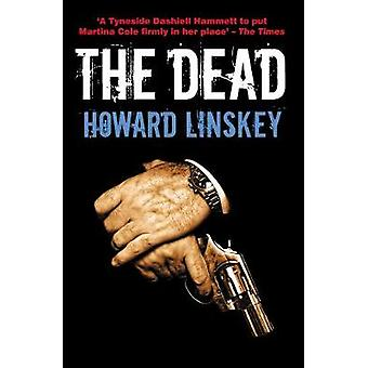 The Dead by Howard Linskey