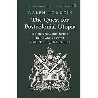 Quest for Postcolonial Utopia: A Comparative Introduction to the Utopian Novel in the New English Literatures