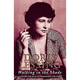 Walking in the Shade - Volume Two of My Autobiography - 1949-62 by Dor
