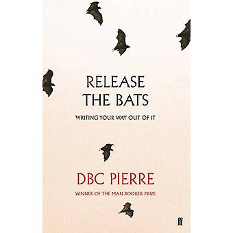 Release the Bats - Writing Your Way Out of it (Main) by D. B. C. Pierr