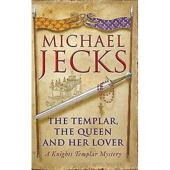 The Templar - the Queen and Her Lover by Michael Jecks - 978075533284