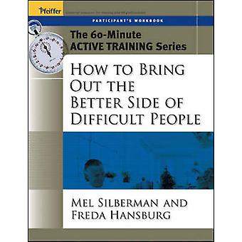 How to Bring Out the Better Side of Difficult People - Participant's W