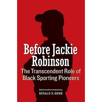 Before Jackie Robinson - The Transcendent Role of Black Sporting Pione