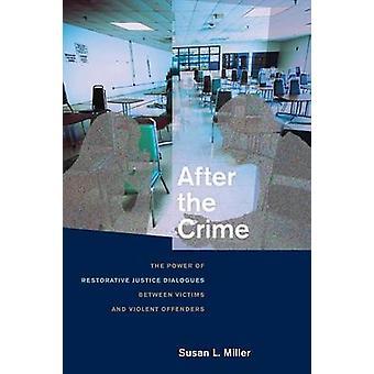 Après le Crime - le pouvoir de la Justice réparatrice Dialogues entre V