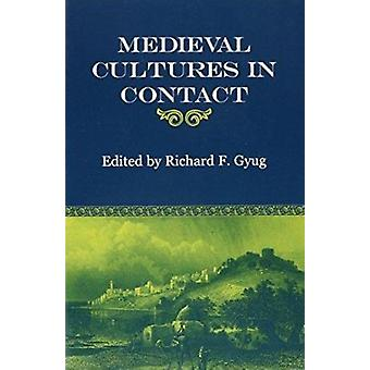 Medieval Cultures in Contact by Richard Francis Gyug - 9780823222131