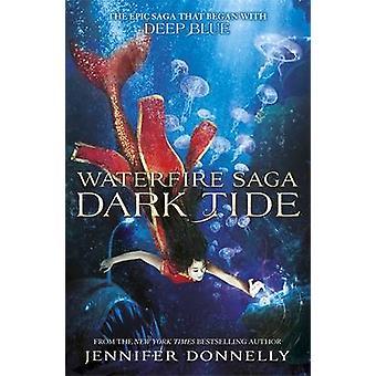 Dark Tide by Jennifer Donnelly - 9781444928334 Book