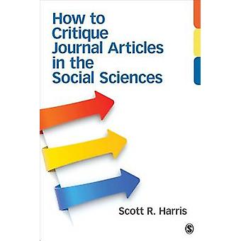 How to Critique Journal Articles in the Social Sciences by Scott R. H