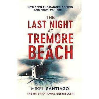 The Last Night at Tremore Beach by Mikel Santiago - 9781471150135 Book