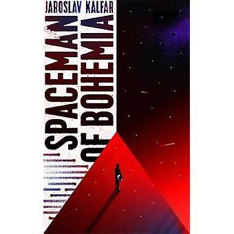 Spaceman of Bohemia by Jaroslav Kalfar - 9781473639997 Book