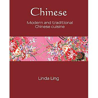 Chinese - Modern and Traditional Chinese Cuisine by Linda Ling - 97817