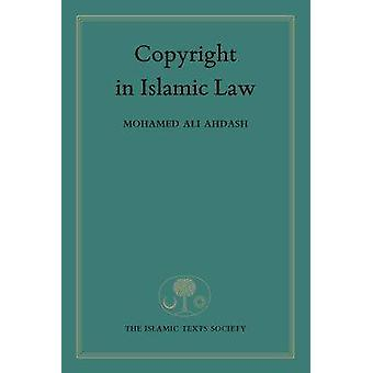 Copyright in Islamic Law by Mohamed Ahdash - 9781903682913 Book