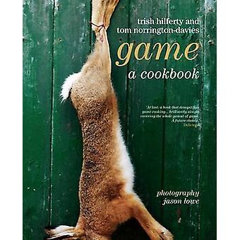 Game - A Cookery Book by Tom Norrington Davis - Trish Hilferty - 97819