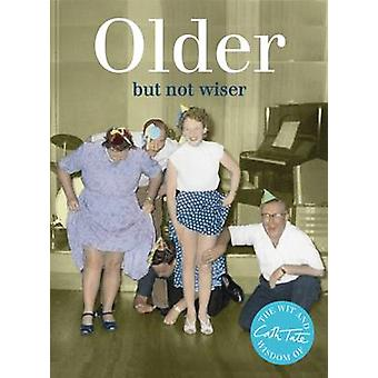 Older - But Not Wiser by Cath Tate - 9781909396388 Book