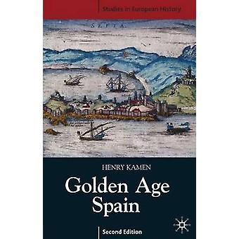 Guldalder Spanien (2. reviderede udgave) af Henry Kamen - 9781403933379