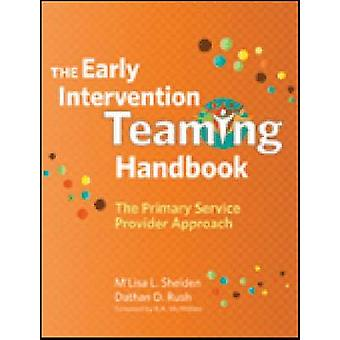 The Early Intervention Teaming Handbook - The Primary Service Provider
